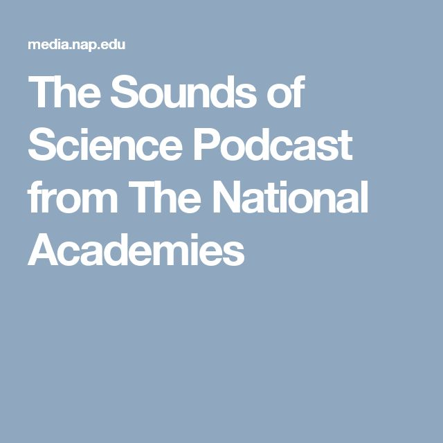 The Sounds of Science Podcast from The National Academies