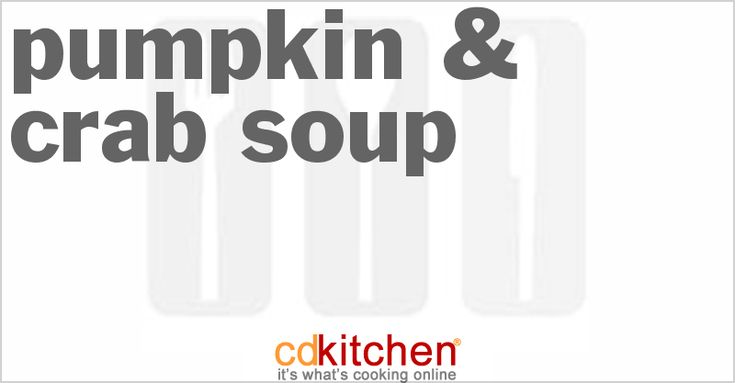 A 5-star recipe for Pumpkin & Crab Soup made with pumpkin puree, chicken stock, onion, olive oil, cumin seeds, nutmeg, paprika, cayenne