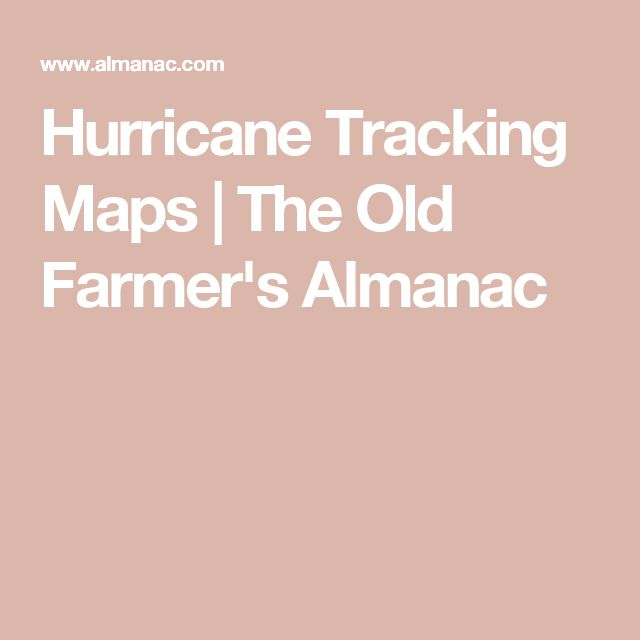 Hurricane Tracking Maps | The Old Farmer's Almanac