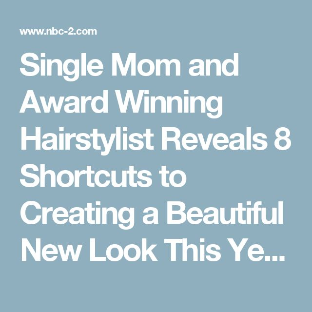 Single Mom and Award Winning Hairstylist Reveals 8 Shortcuts to Creating a Beautiful New Look This Year - NBC-2.com WBBH News for Fort Myers, Cape Coral & Naples, Florida