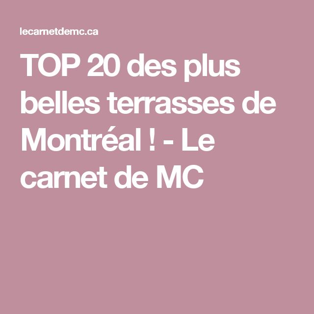 TOP 20 des plus belles terrasses de Montréal ! - Le carnet de MC