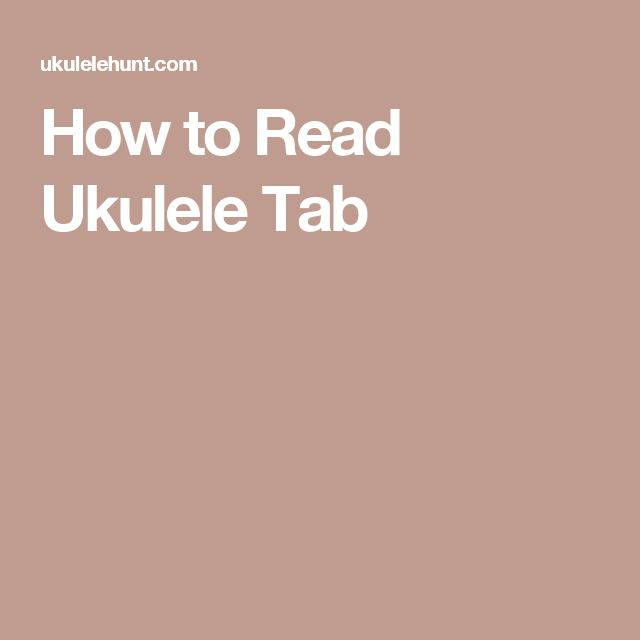 How to Read Ukulele Tab