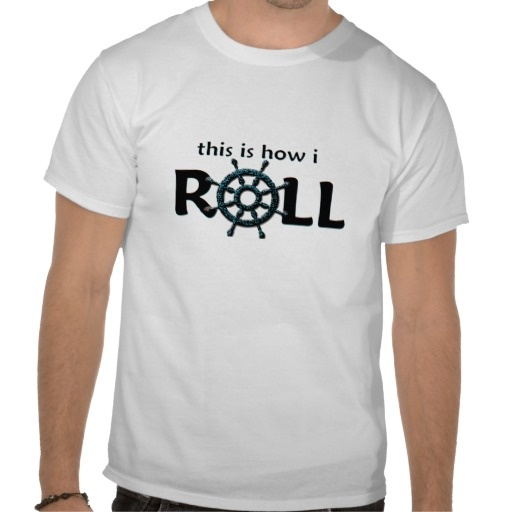 This is How I roll - Cruise Ship Wheel Tee Shirt. #cruiselovers . Customizable with name, message, color.