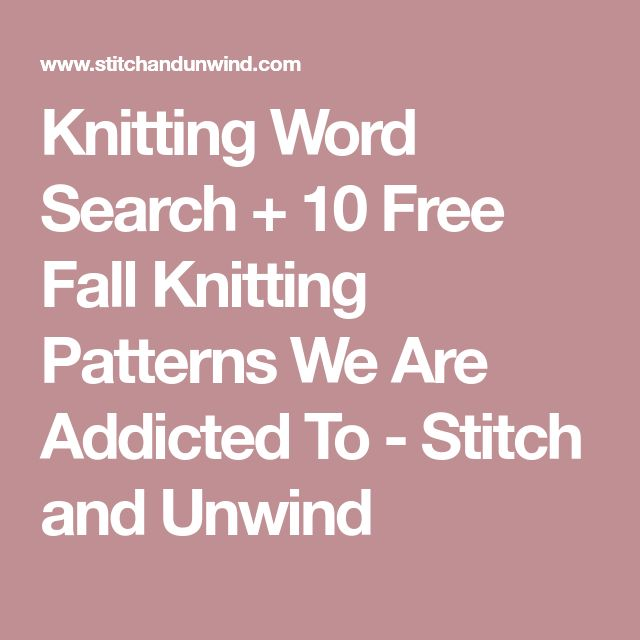 Knitting Word Search + 10 Free Fall Knitting Patterns We Are Addicted To - Stitch and Unwind