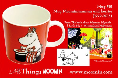 Moomin Mug #18 - Moominmamma and berries by Arabia Mug #18 - Moominmamma and berries Produced: 1999-2013 Illustrated by Tove Slotte and manufactured by Arabia. The original artwork can be found in The Book About Moomin, Mymble and Little My.