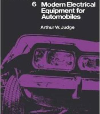 Modern Electrical Equipment For Automobiles: Motor Manuals Volume Six PDF
