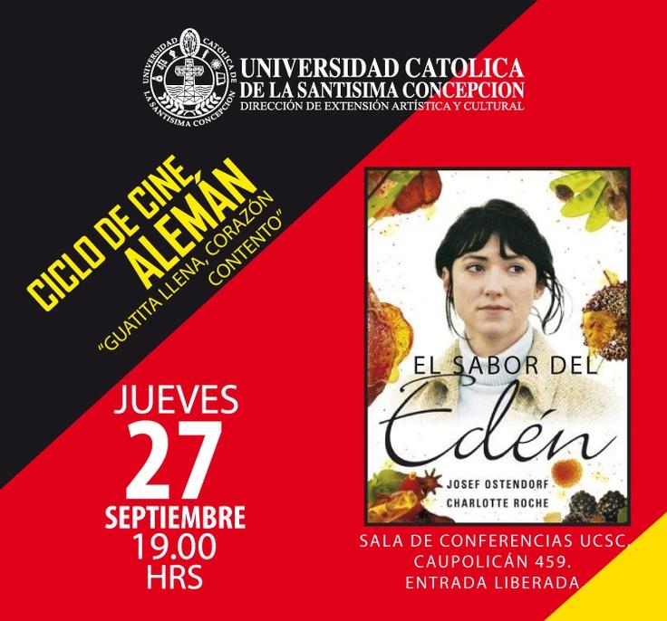 "CICLO DE CINE ALEMÁN ""EL SABOR DEL EDÉN"" JUEVES 27 DE SEPTIEMBRE, 19.00 HRS. AULA MAGNA UCSC, CAUPOLICÁN 459.ENTRADA LIBERADA. TRAILER: http://www.youtube.com/watch?v=fKCEG3cxv4o"