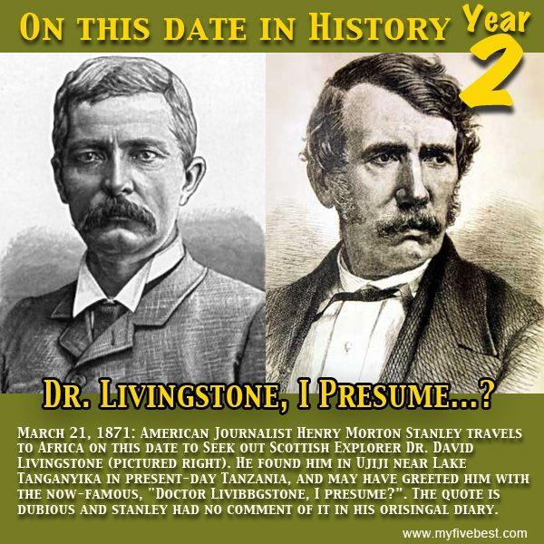 Everyone has heard of Stanleyu0027s words to Dr Livingstone,  - mr livingstone i presume