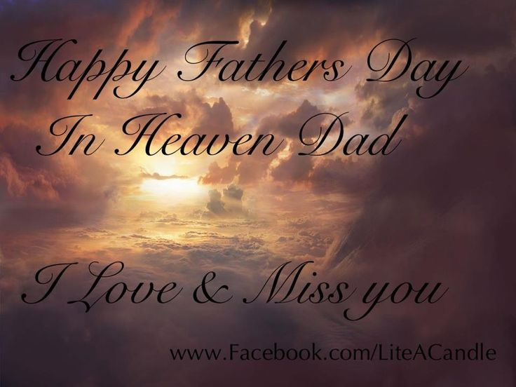 happy fathers day to my dad in heaven