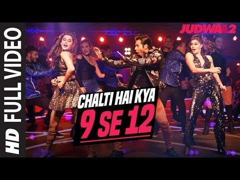 Chalti Hai Kya 9 Se 12 Full Song | Judwaa 2 | Varun | Jacqueline | Taapsee | David Dhawan |Anu Malik - YouTube