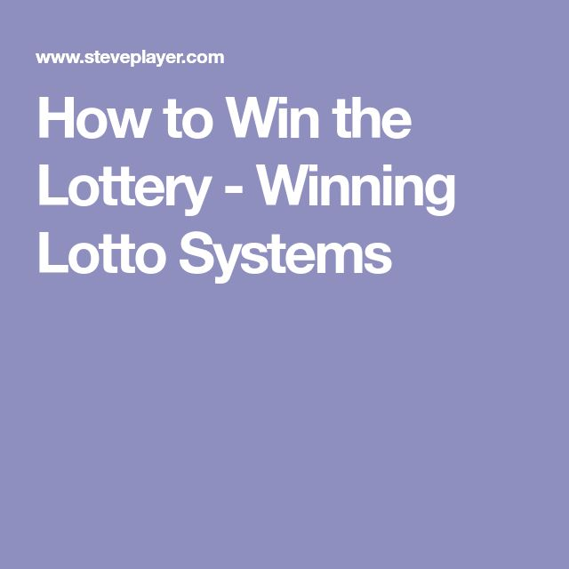 How to Win the Lottery - Winning Lotto Systems