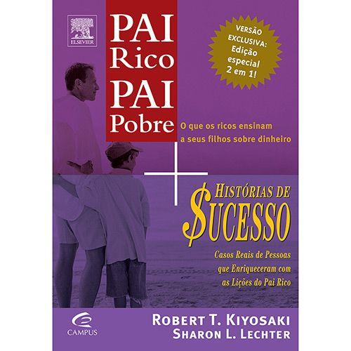Pai Rico, Pai Pobre + Historias De Sucesso Do Pai Rico (Edição 2 livros em 1)