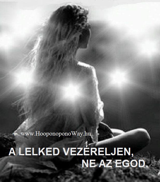 Hálát adok a mai napért. A lelked vezéreljen, ne az egod. Általa találod meg a békédet. A lelkedben nincsenek érvek és ellenérvek. Nincs rájuk szükséged. Nem test vagyunk. Lélek. Így szeretlek, Élet! Köszönöm. Szeretlek ❤️ ⚜ Ho'oponoponoWay Magyarország ⚜ www.HooponoponoWay.hu