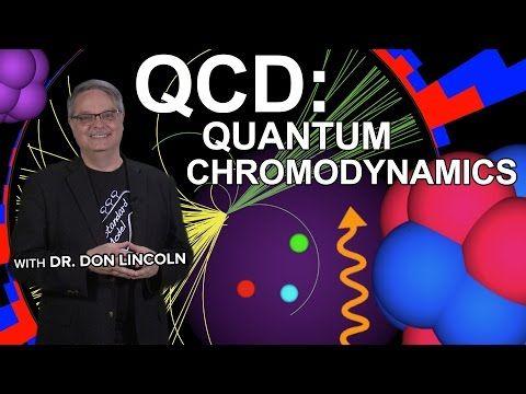 QCD: Quantum Chromodynamics - YouTube