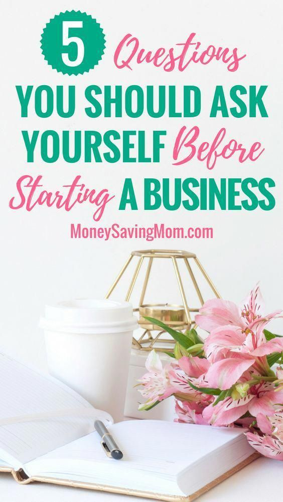 Starting A Business Ask Yourself These 5 Important Questions First Startingahomebusiness