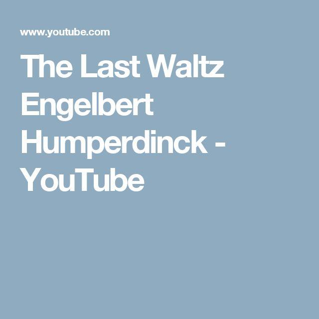 The Last Waltz Engelbert Humperdinck - YouTube