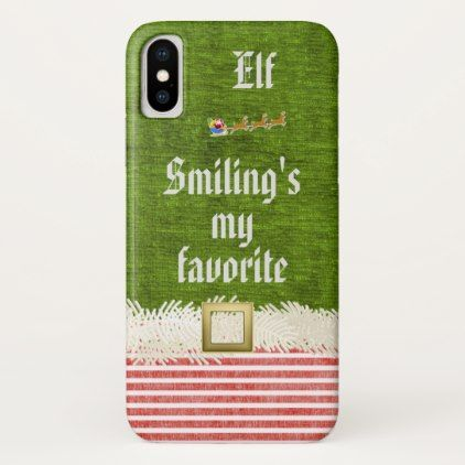 """Smiling's my favorite"" Christmas Elf Quote iPhone X Case  Xmas C"