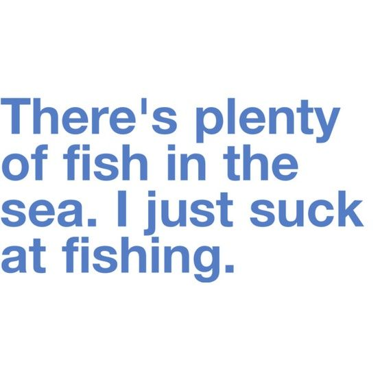 I just suck at fishing: Quotes, Sotrue, Fish, My Life, Funny, Truths, So True, True Stories, The Sea