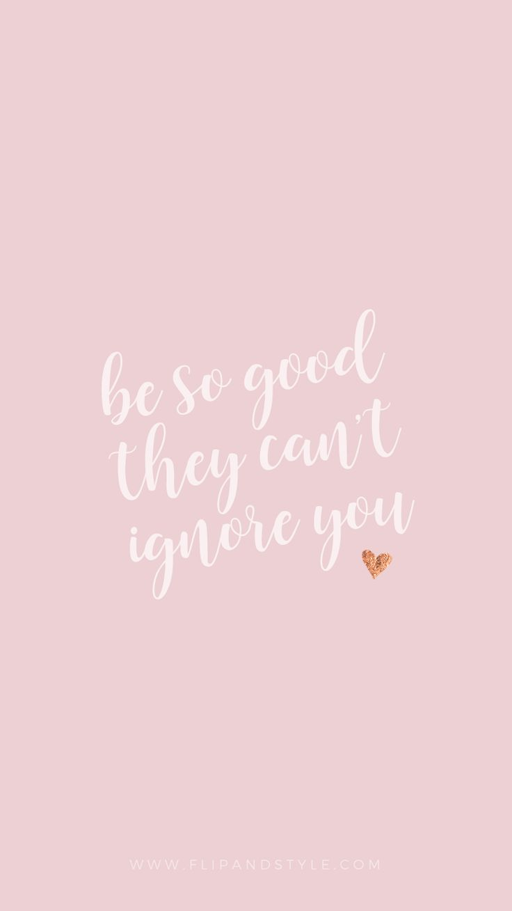 iPhone Wallpapers Background Quotes ❤ Freebies for a girl boss - be so good they can't ignore you. iPhone 7 Plus wallpaper.