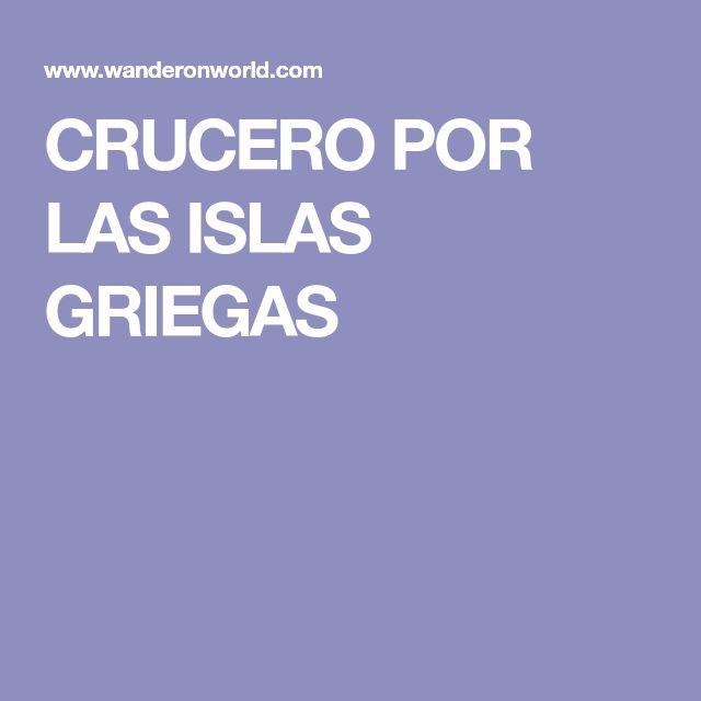 CRUCERO POR LAS ISLAS GRIEGAS #cruceroislasgriegas