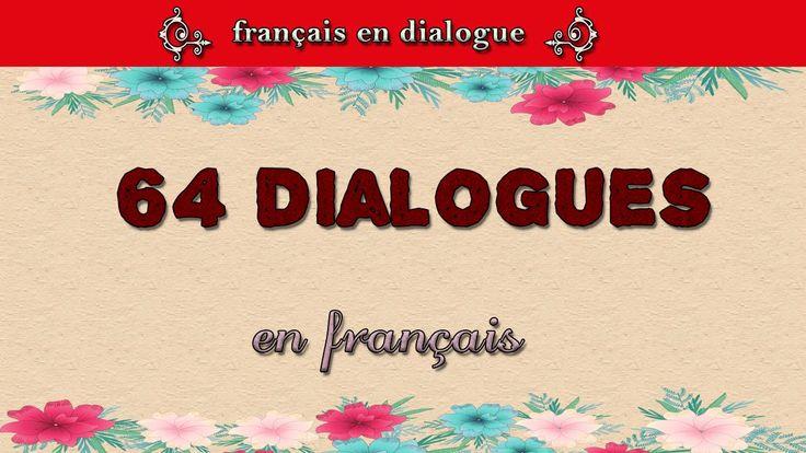 parler français couramment :  64 dialogues en français