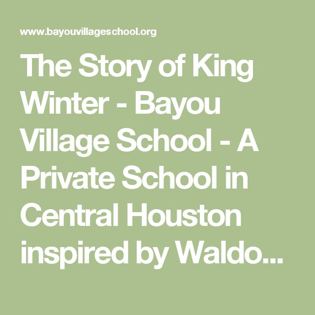 The Story of King Winter - Bayou Village School - A Private School in Central Houston inspired by Waldorf Education