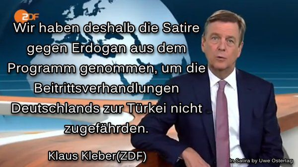 ZDF Erdowahn NEWS! Wir haben deshalb die Satire gegen Erdogan aus dem Programm genommen, um die Beitrittsverhandlungen Deutschlands zur Türkei nicht zu gefährden. Klaus Kleber