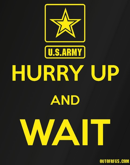 Hurry Up And Wait - Army