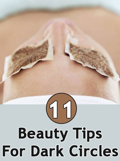 Seeing as they're all I ever wake up with these days...Top 11 Beauty Tips For Dark Circles