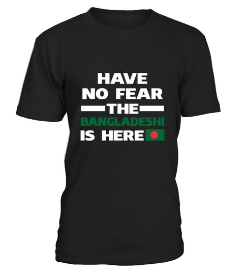 # Have No Fear The Bangladeshi Is Here Proud Bangladesh Pride Funny Flag  .  HOW TO ORDER:1. Select the style and color you want:2. Click Reserve it now3. Select size and quantity4. Enter shipping and billing information5. Done! Simple as that!TIPS: Buy 2 or more to save shipping cost!Paypal | VISA | MASTERCARDHave No Fear The Bangladeshi Is Here Proud Bangladesh Pride Funny Flag  t shirts ,Have No Fear The Bangladeshi Is Here Proud Bangladesh Pride Funny Flag  tshirts ,funny Have No Fear…