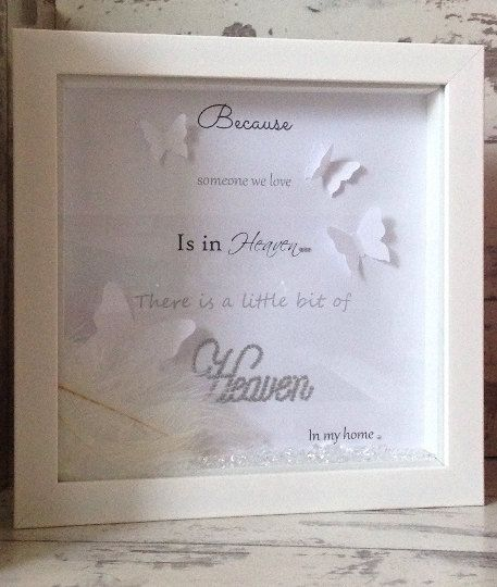 Wall art ~ Memorial gift shadow box frame ~ Because someone we love is in heaven, there is a little bit of heaven in my home ~ 3d butterfly by FunkyDesignsbyDi on Etsy