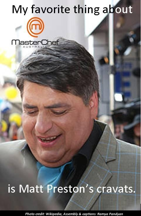 What I like most about @MasterChef_Aust - Matt Preston's cravats.
