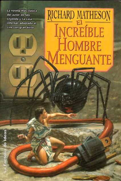 El Increíble Hombre Menguante, de Richard Matheson. The Incredible Shrinking Man.    ¡Me encantó!