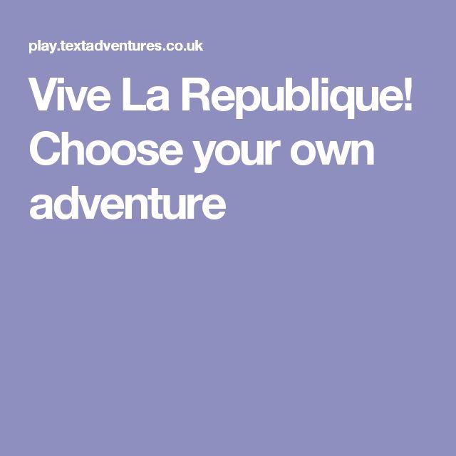Vive La Republique! Choose your own adventure
