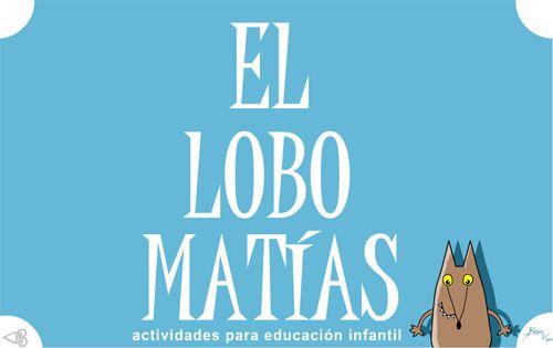 El Lobo Matias. Educación infantil: Guarda-Roupa Infantil, Enseñar Matemática, Actividad Para, Educación Inici, Lobo Matía, En Educación, El Lobo, Para Educación, Childhood Education
