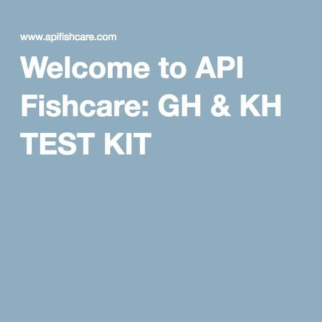 Welcome to API Fishcare: GH & KH TEST KIT