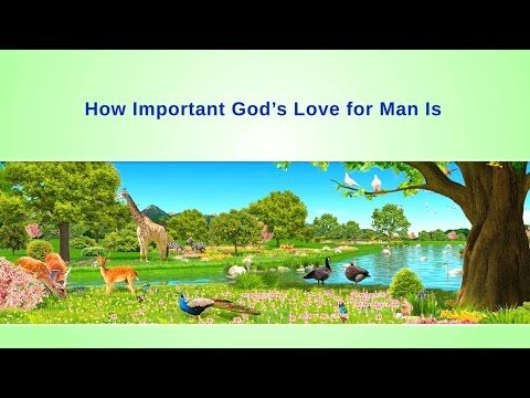How Important God's Love for Man Is | Hymn of the Heart