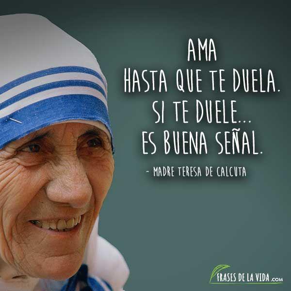 80 Frases De La Madre Teresa De Calcuta Un Mundo Mejor Imágenes Frases De La Madre Teresa Teresa De Calcuta Frases Frases Para Madres