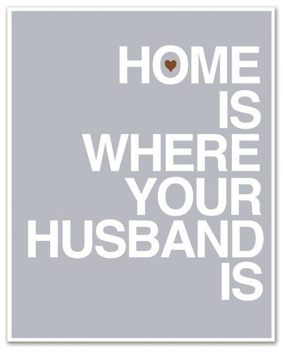 Mod Art Print - Home Is Where Your Husband Is - 8x10 inch - Gray