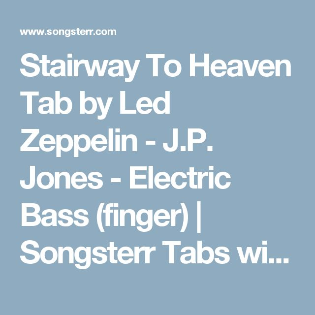 Stairway To Heaven Tab by Led Zeppelin - J.P. Jones - Electric Bass (finger) | Songsterr Tabs with Rhythm
