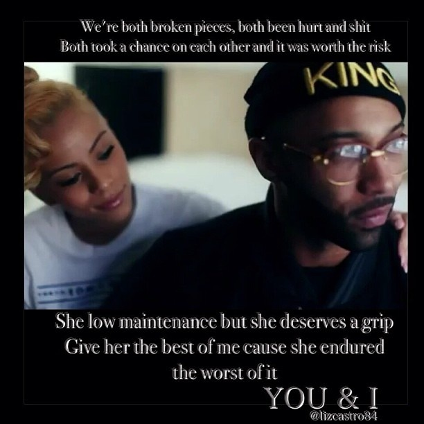 By far my favorite couple. Love me some Joe Budden, deepest dude ever