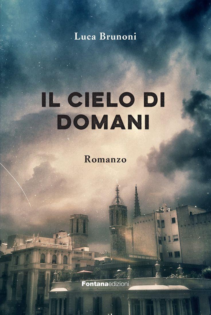Il cielo di domani - Luca Brunoni - 3 recensioni su Anobii