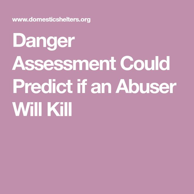 Danger Assessment Could Predict if an Abuser Will Kill