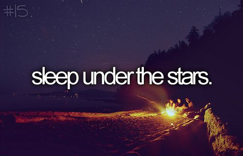 #bucketlist- sleep under the stars
