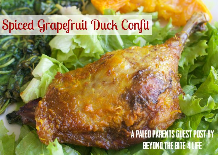 In this Paleo Parents guest post, Gabriella from Beyond the Bite 4 Life shares a very easy recipe for flavorful (Autoimmune) Spiced Grapefruit Duck Confit.