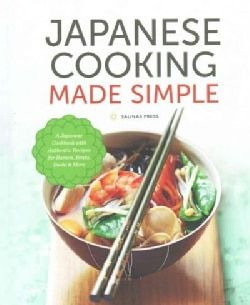 Japanese Cooking Made Simple: A Japanese Cookbook With Authentic Recipes for Ramen, Bento, Sushi & More (Hardcover) - 16801078 - Overstock.com Shopping - Great Deals on International