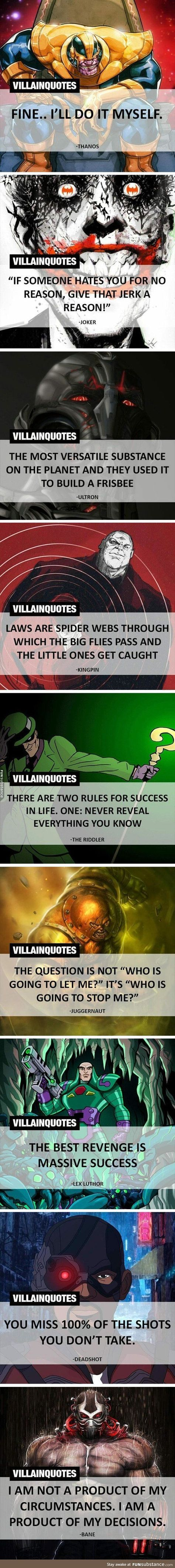"There's a very fitting quote from on of my favourite book. ""I remember what I just do. Even if it makes me the villain of my own story"". I think about that quite often. And these quotes are similar. So... why are villains villains? Because they do things"