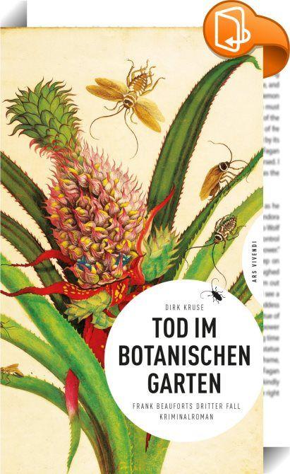 Awesome Tod im Botanischen Garten Als Frank Beaufort ein Hilferuf seines alten Doktorvaters erreicht erkl rt