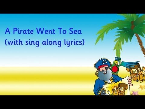 A Pirate Went To Sea - YouTube I could teach the hand game that goes along with it!