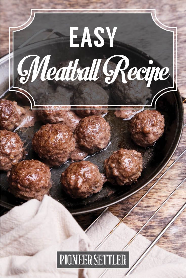 How To Make Meatballs | Easy Homemade Recipes at http://pioneersettler.com/meatball-recipe/
